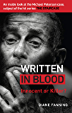 Written in Blood: Innocent or Guilty? An inside look at the Michael Peterson case, subject of the hit series The Staircase (English Edition)