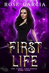 First Life (The Final Life Series Book 4) Kindle Edition