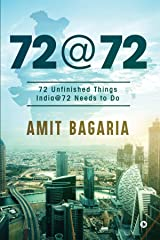 72 @ 72 : 72 unfinished things India@72 needs to do Kindle Edition