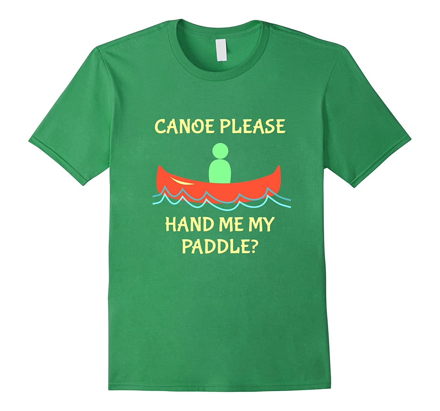 Funny Canoeing Gifts- Happiness in my Funny Canoe T Shirt
