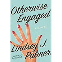 Otherwise Engaged: A Novel