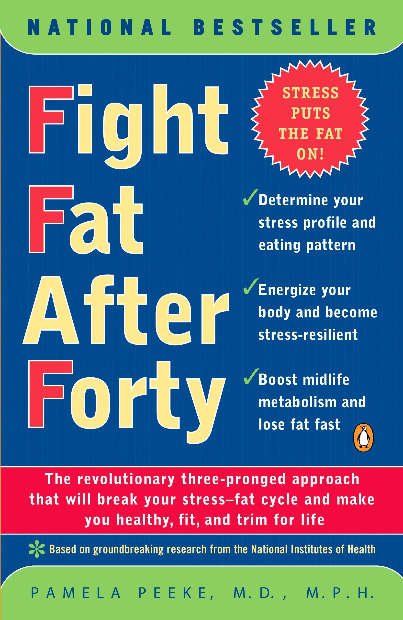 Fight Fat After Forty: The Revolutionary Three-Pronged Approach That Will Break Your Stress-Fat Cycle and Make You…