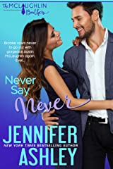 Never Say Never (McLaughlin Brothers Book 3) Kindle Edition