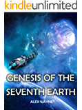 Genesis of the Seventh Earth