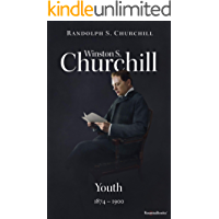 Winston S. Churchill: Youth, 1874–1900 (Winston S. Churchill Biography Book 1)