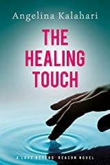 The Healing Touch (A Love Beyond Reason Novel) Kindle Edition