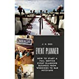 Event Planner: How to Start a Full Service Event Planning Business