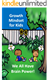 Growth Mindset for Kids: We All Have Brain Power!