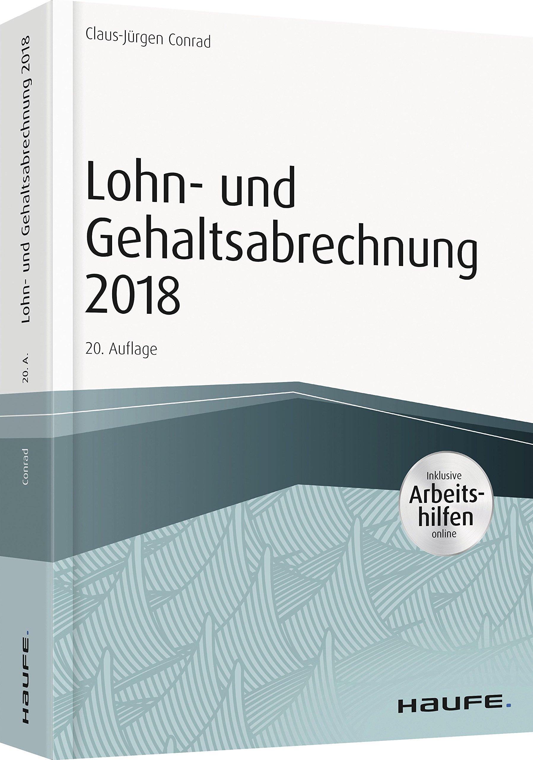 Lohn  Und Gehaltsabrechnung 2018   Inkl. Arbeitshilfen Online  Haufe Fachbuch