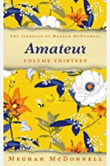 Amateur: Volume Thirteen (The Journals of Meghan McDonnell Book 13) Kindle Edition