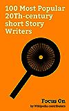 Focus On: 100 Most Popular 20Th-century short Story Writers: Irvine Welsh, Dylan Thomas, Daphne du Maurier, Chinua Achebe, Andrzej Sapkowski, J. G. Ballard, ... Julio Cortázar, etc. (English Edition)