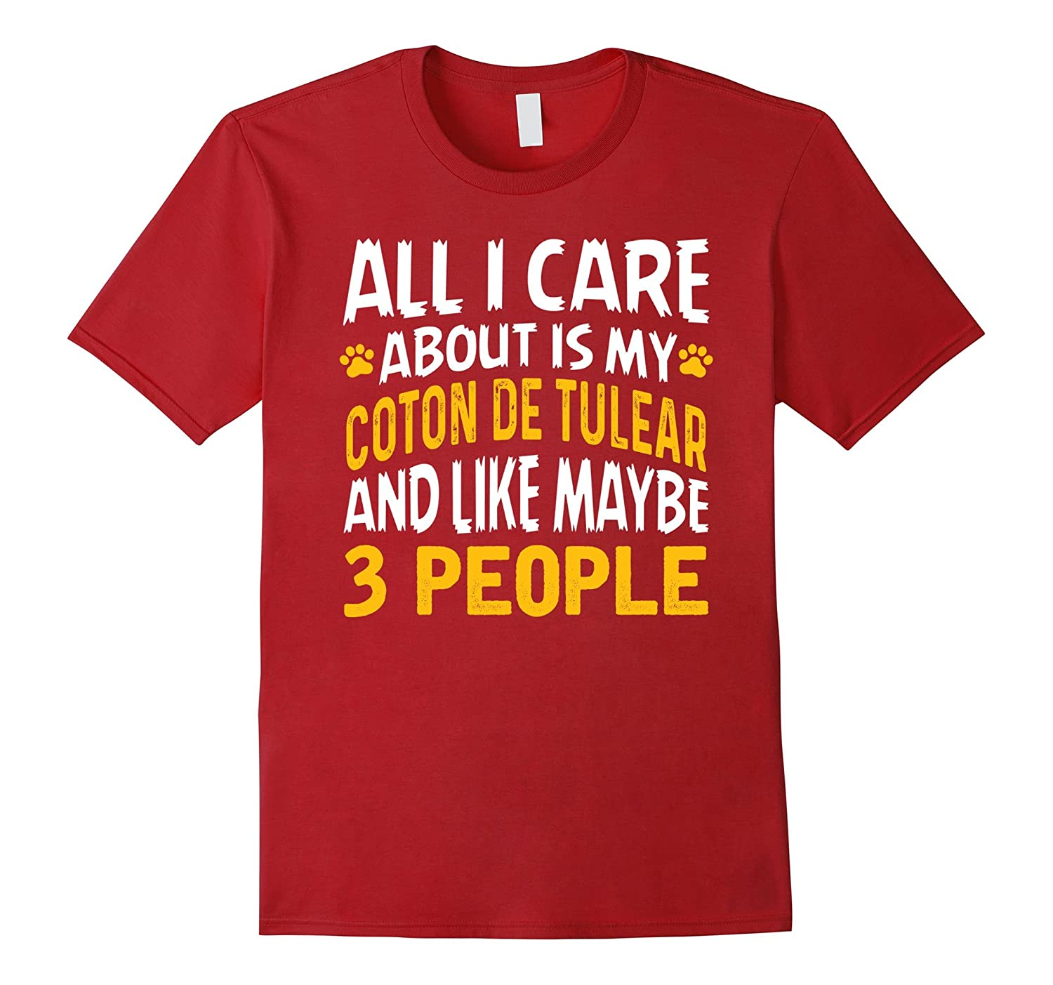 All I Care Is My Coton de Tulear Funny I Love Dog T-Shirt-CD