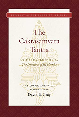 The Cakrasamvara Tantra (The Discourse of Sri Heruka): A Study and Annotated Translation