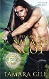 To Save a Savage Scot (A Time Travelers Highland Love) (Volume 2)