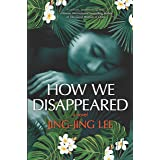 How We Disappeared: A Novel