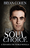 The Soul Choice (Ted Saves the World Book 0)