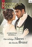 Der richtige Mann - die falsche Braut (Historical MyLady 583)