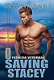Saving Stacey (Florida Veterans Book 2)