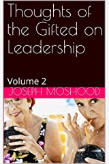 Thoughts of the Gifted on Leadership: Volume 2 Kindle Edition