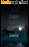 Trust A Few: Haruspex Trilogy: Part One