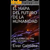 EL MAPA DEL FUTURO DE LA HUMANIDAD: LA
