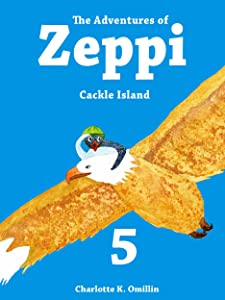 The Adventures of Zeppi - A Penguin Story - #5 Cackle Island