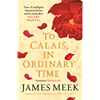 To Calais, In Ordinary Time (English Edition)