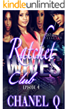 Ratchet Wives Club: Episode 4