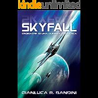 Skyfall (Cronache di una Guerra Galattica Vol. 1) (Italian Edition)