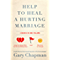 Help to Heal a Hurting Marriage (English Edition)