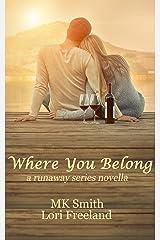 Where You Belong: a runaway series novella Kindle Edition