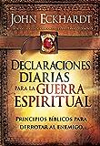 Declaraciones Diarias Para la Guerra Espiritual: Principios bíblicos para derrotar al enemigo (Spanish Edition)