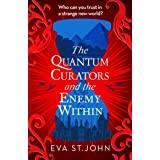 The Quantum Curators and the Enemy Within. A fast-paced adventure across the timelines. (Book 2)