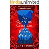 The Quantum Curators and the Enemy Within. A fast-paced adventure across the timelines.