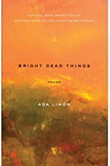 Bright Dead Things: Poems Kindle Edition