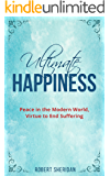 Ultimate Happiness: Peace in the Modern World, Virtue to End Suffering