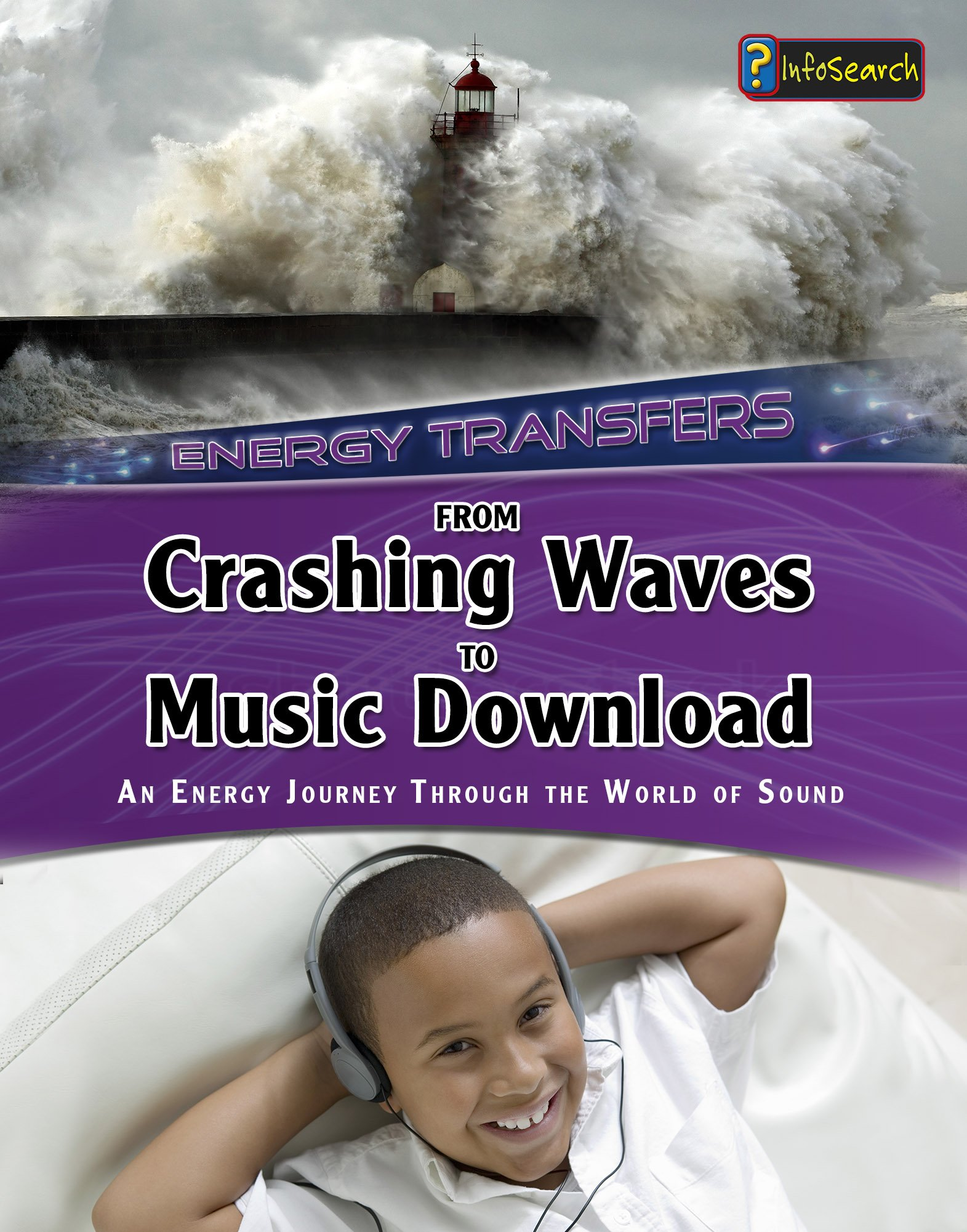 From Crashing Waves to Music Download: An energy journey through the world of sound (Energy Transfers) ebook