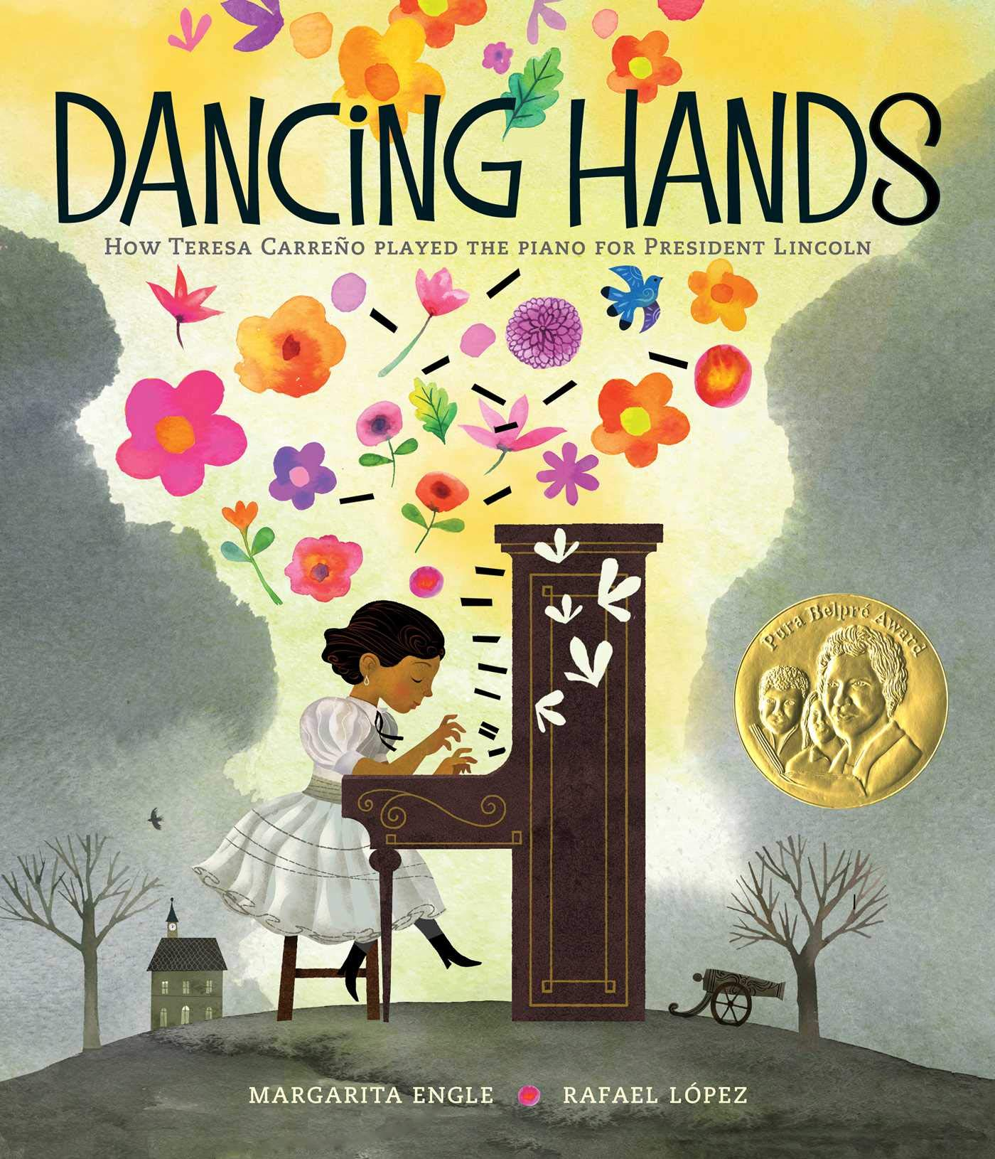 Latinx books: Dancing Hands: How Teresa Carreño Played the Piano for President Lincoln