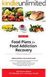Food Plans for Food Addiction Recovery: A Physical and Spiritual Tool