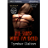 I'll Sleep When I'm Dead [Suncoast Society] (Siren Publishing Sensations)
