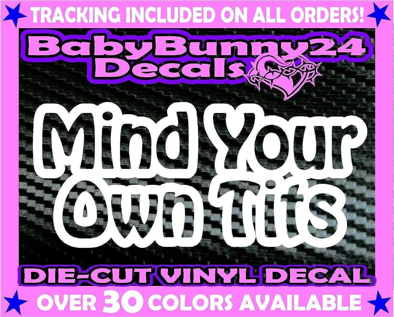 Mind Your Own Tits Funny Breastfeeding Mom Car Truck Van Vinyl Decal Sticker