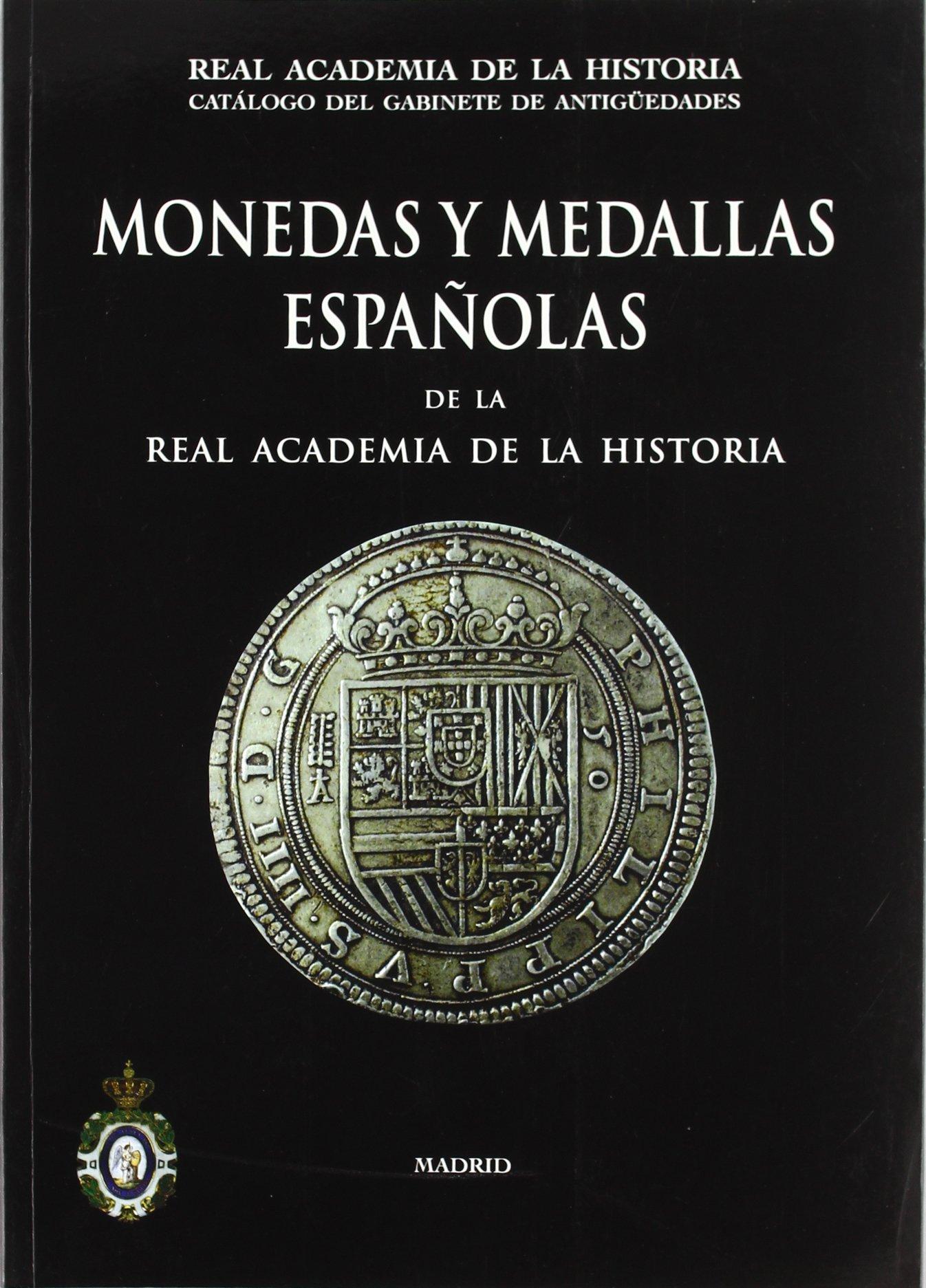 Monedas y Medallas españolas de la Real Academia de la Historia. Bibliotheca Numismática Hispana.: Amazon.es: Almagro, Martin: Libros