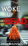 Woke Up Dead (Love and Light Book 3)