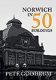 Norwich in 50 Buildings