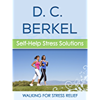 Walking For Stress Relief (Self-Help Stress Solutions Book 3) (English Edition)