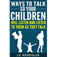 Ways to Talk So Your Children Will Listen and Listen to Them as They Talk (J.D. Rockefeller's Book Club) (English Edition)