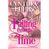 Falling Through Time: A Lighthearted Time Travel Romance (A Knights Through Time Romance Book 13)