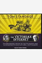 The Victorian Internet: The Remarkable Story of the Telegraph and the Nineteenth Century's On-line Pioneers Audio CD
