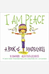 I Am Peace: A Book of Mindfulness Kindle Edition