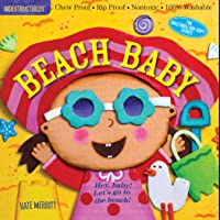 Indestructibles: Beach Baby: Chew Proof · Rip Proof · Nontoxic · 100% Washable (Book for Babies, Newborn Books, Safe to…